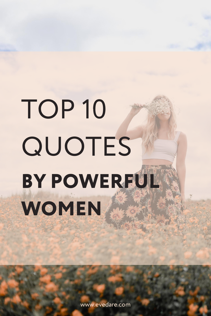 Top 10 Quotes by Powerful Women