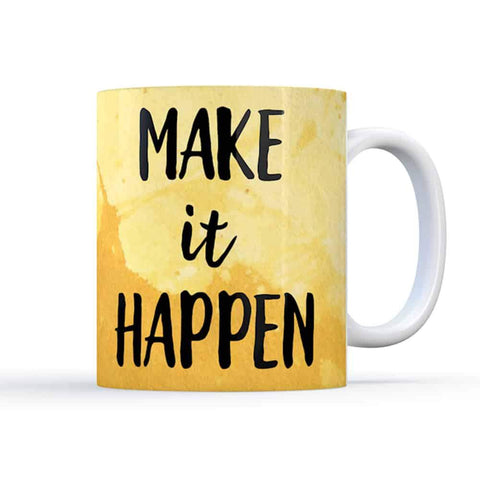 MAKE it Happen Motivational Quote Coffee Mug