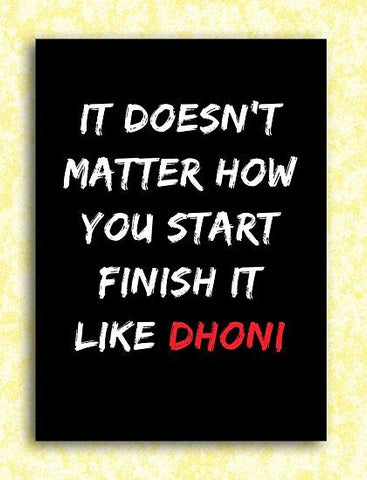Finish It Like Dhoni