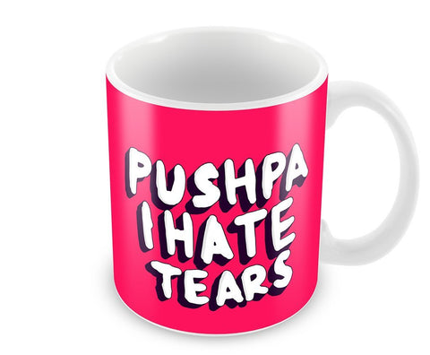 Pushpa I hate Tears