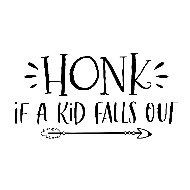 Honk If a Kid Falls Out Car Decals