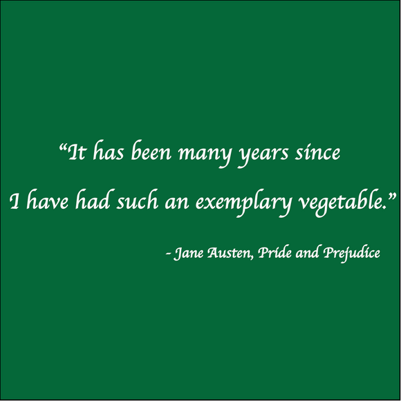 Exemplary Vegetable - Jane Austen, Pride and Prejudice