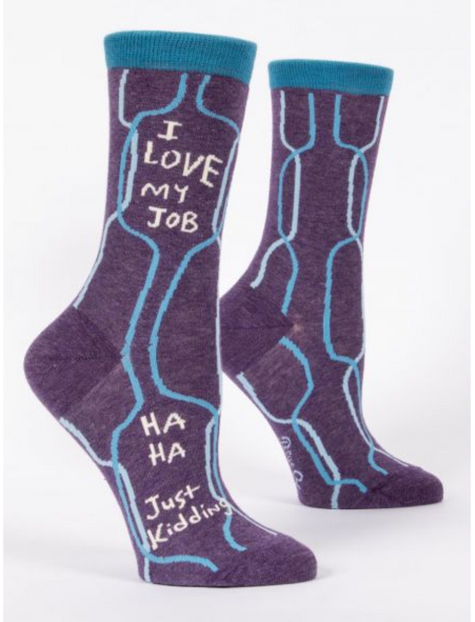 I Love My Job, Ha Ha Just Kidding - Women's Crew Socks