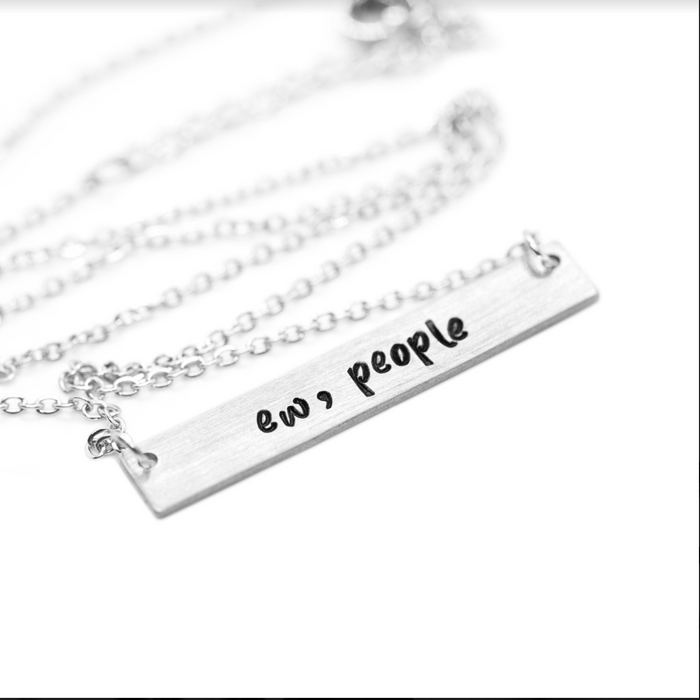 'Ew People' - Hand stamped necklace - Wicked Lovely Creations