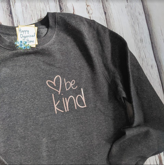 'Be Kind' - Happy Organized Home - Sweater - Women's