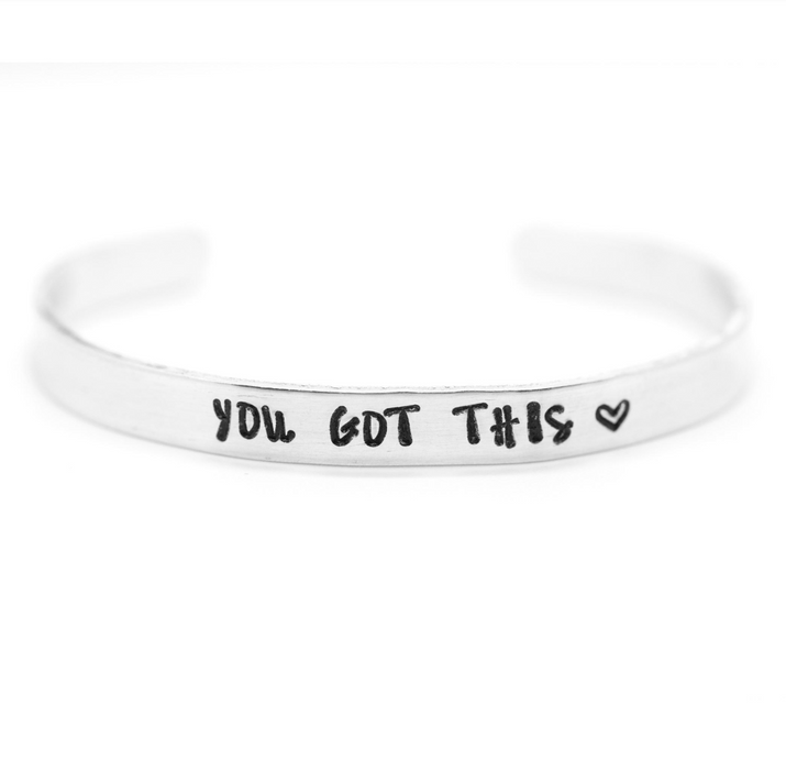 'You Got This' Cuff - Wicked Lovely Creations - Hand Stamped