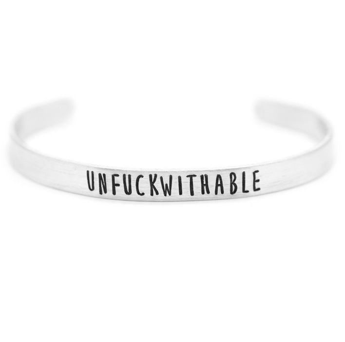 'Unfuckwithable' Cuff - Wicked Lovely Creations - Hand Stamped