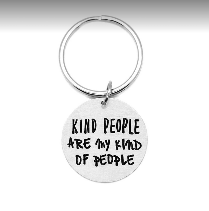Kind People are my kind of people Keychain - Wicked Lovely Creations - Hand Stamped