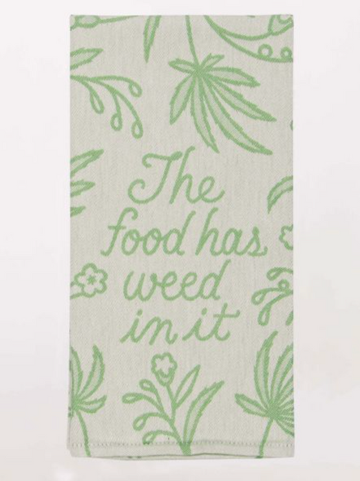 'The food has weed in it' - Dish Towel - Kitchen Stuff
