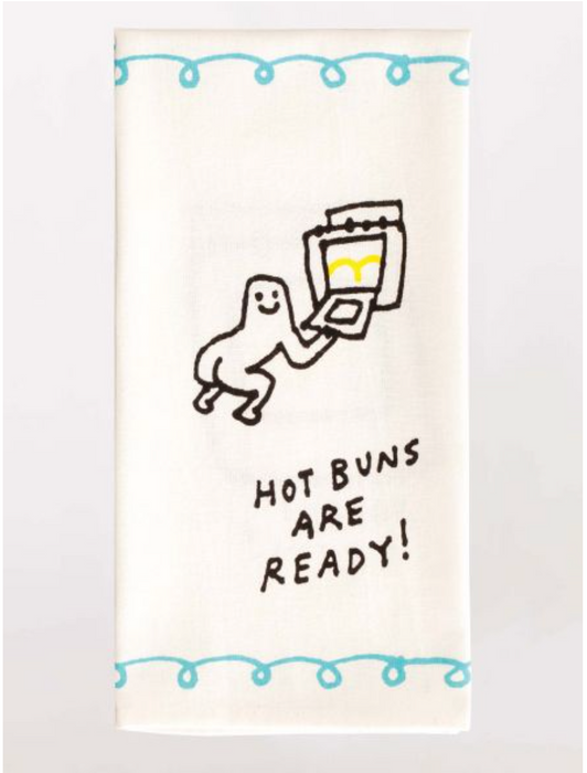 """Hot Buns Are Ready!"" Dish Towel - Kitchen"