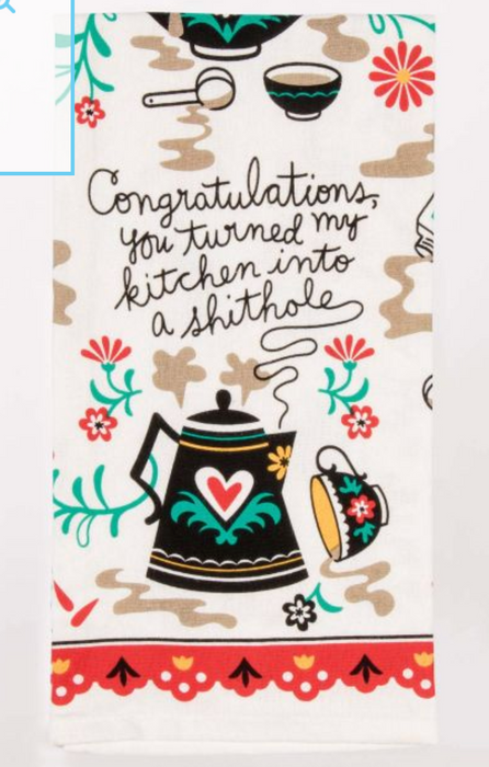 'Congratulations, you turned my kitchen into a shithole' - Dish Towel - Kitchen Stuff