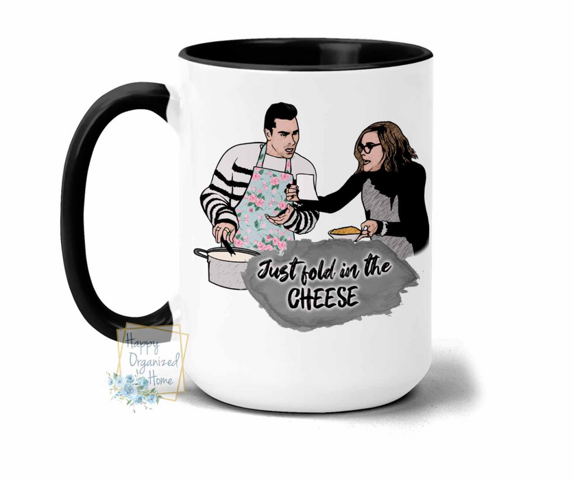Mug - Schitt's Creek - 'Just fold in the cheese""