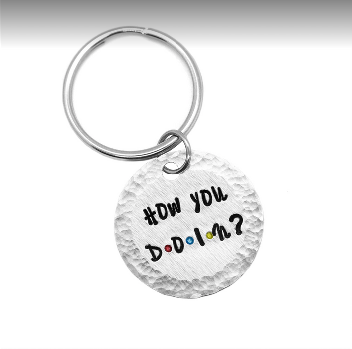 How you doin' - key chain - Wicked Lovely Creations