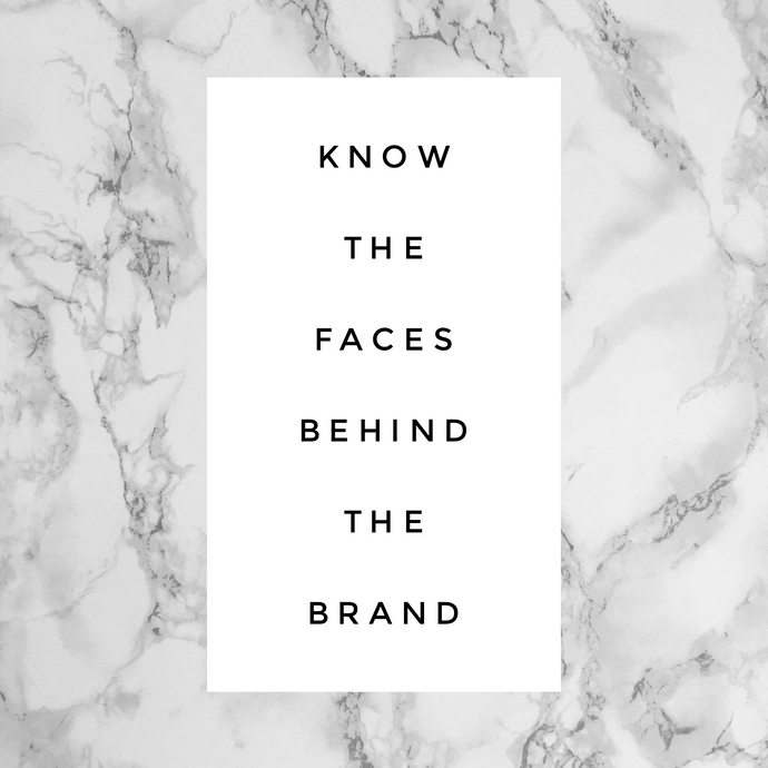 Know the faces behind the brand!