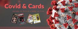Covid & Cards - Society on Tilt & a Hobby on Fire
