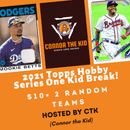 2021 Topps Hobby Box Random Team Break with Connor the Kid (2 Teams)