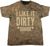 I Like it Dirty -Retired