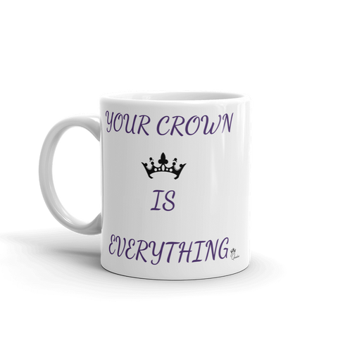 """Your Crown Is Everything"" Mug"