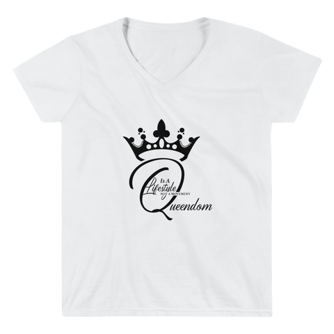 """Queendom Is A Lifestyle NOT A Movement""  V-Neck Shirt"