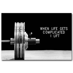 When Life Gets Complicated I Lift Canvas