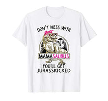 "Load image into Gallery viewer, ""Don't Mess With Mamasaurus"" - Women's T-shirt"