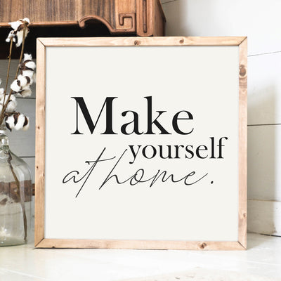 Make Yourself at Home Quote Wood Framed Sign