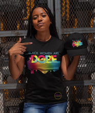 Load image into Gallery viewer, Black Women Are Dope T-shirt
