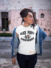 Load image into Gallery viewer, Black People vs Everybody T-shirt