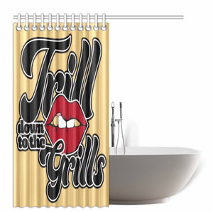 Trill Down To Grills Shower Curtain