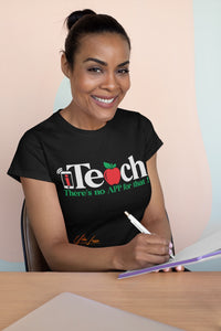 I Teach! There's No App For That Tshirt
