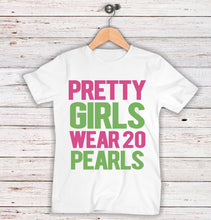 Load image into Gallery viewer, Pretty Girls Wear 20 Pearls
