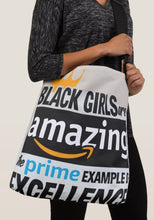 Load image into Gallery viewer, Black Girls Are Amazing ... The Prime Example Of Excellence Crossbody Tote Bag