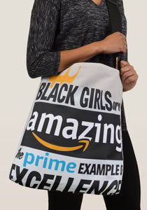 Black Girls Are Amazing ... The Prime Example Of Excellence Crossbody Tote Bag