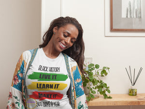 Black History ... Live It Love It Learn It 365 Days A Year