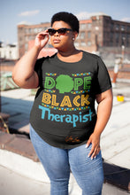Load image into Gallery viewer, Dope Black Therapist T-shirt
