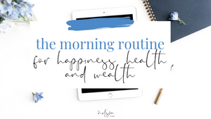 Why Our Morning Routine Makes Us Healthier, Happier and Wealthier