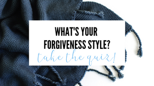 What's Your Forgiveness Style? Take the Quiz!
