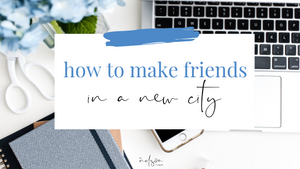 3 Ways I Learned How to Make Friends in a New City