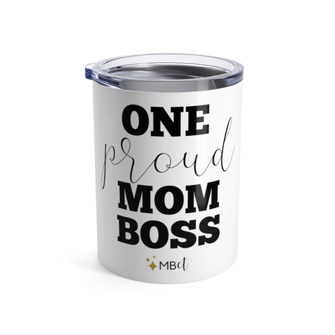 One Proud Mom Boss: The Short Tumbler