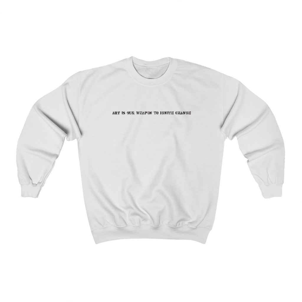 Art Is Our Weapon Sweatshirt