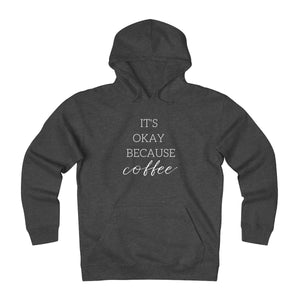 Graphic Hoodie Sweatshirt | It's Okay Because Coffee
