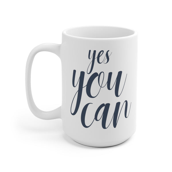 The Yes You Can Mug | Cute Mugs at The Nelson Company