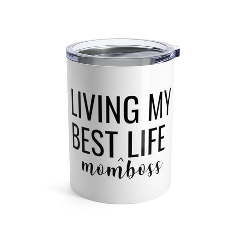 Living My Best Life Short Tumbler | Mom Boss Travel Mugs at The Nelson Shop