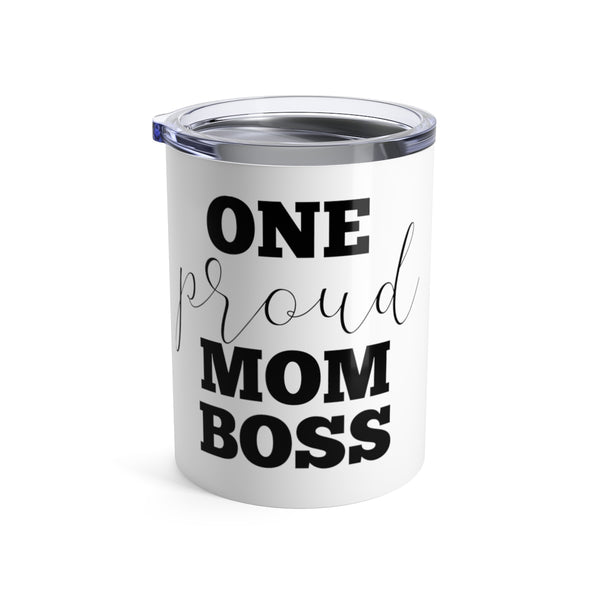 One Proud Mom Boss Little Tumbler | Mom Boss Travel Mugs at The Nelson Shop