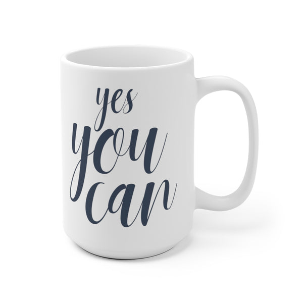 "cute mugs ""yes you can"" white ceramic"