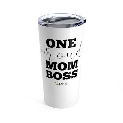 One Proud Mom Boss: The Tumbler