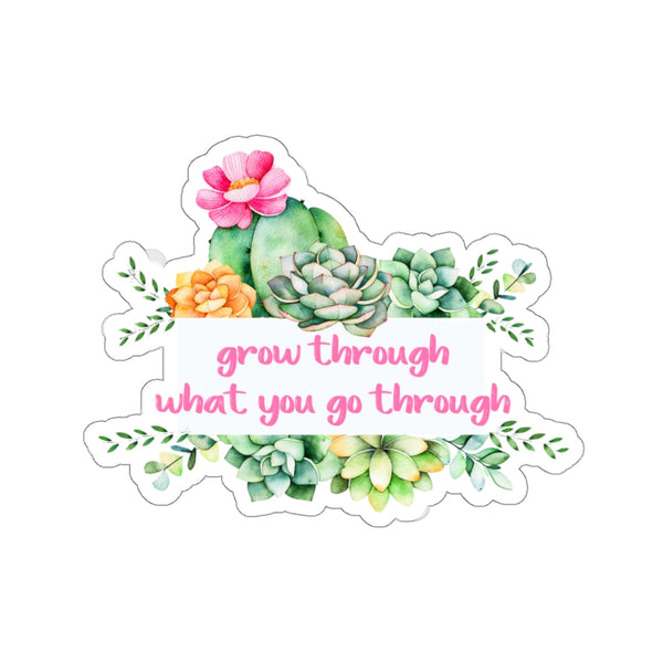 Grow Through | Courtney's Stickers