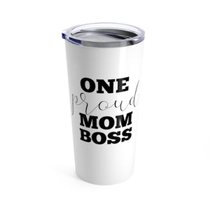 One Proud Mom Boss Tumbler | Mom Boss Travel Mugs at The Nelson Company