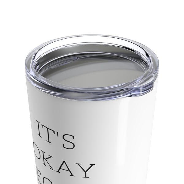 It's Okay Because Coffee | Cute Travel Mug at The Nelson Company