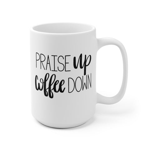 Praise Coffee Mug | Funny Coffee Mugs at The Nelson Company